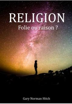 Religion Folie ou raison? - Couverture Ebook auto édité
