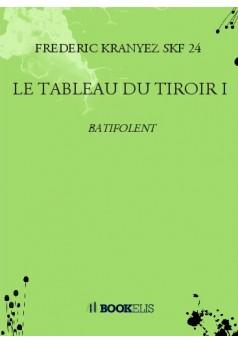 LE TABLEAU DU TIROIR I