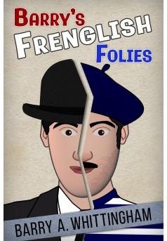 Barry's Frenglish Folies - Couverture Ebook auto édité