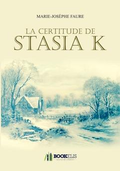 La certitude de Stasia K - Couverture de livre auto édité