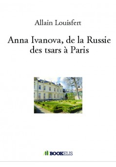 Anna Ivanova, de la Russie des tsars à Paris