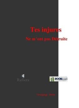 Tes injures ne m'ont pas détruite - Couverture de livre auto édité
