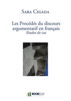 Les Procédés du discours argumentatif en français