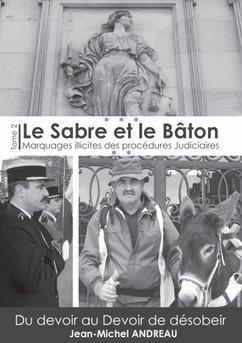 Le Sabre et le Bâton Tome 2 Marquages illicites de procédures Judiciaires - Couverture de livre auto édité