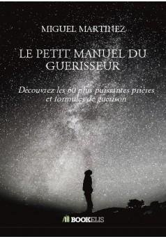 LE PETIT MANUEL DU GUERISSEUR - Couverture de livre auto édité