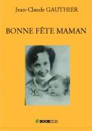 BONNE FÊTE MAMAN - Cover book