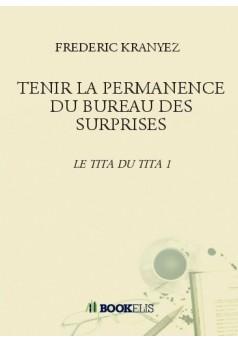 TENIR LA PERMANENCE DU BUREAU DES SURPRISES