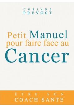 Petit manuel pour faire face au Cancer