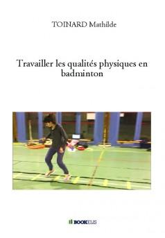 Travailler les qualités physiques en badminton