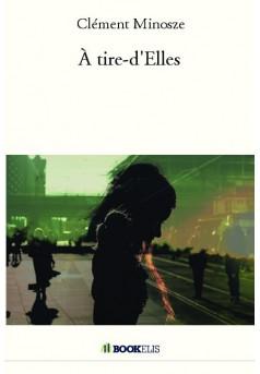 À tire-d'Elles - Couverture de livre auto édité