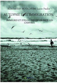 AUTOPSIE DE L'IMMIGRATION. - Cover book