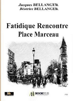 Fatidique Rencontre Place Marceau