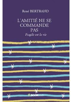 L'AMITIÉ NE SE COMMANDE PAS