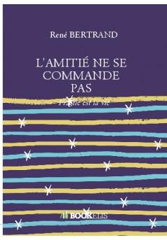 L'AMITIÉ NE SE COMMANDE PAS  - Cover book
