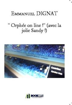 """"""" Orphée on line !"""" (avec la jolie Sandy !) - Couverture de livre auto édité"""