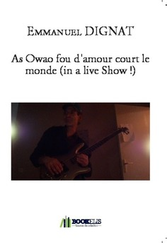 As Owao fou d'amour court le monde (in a live Show !)