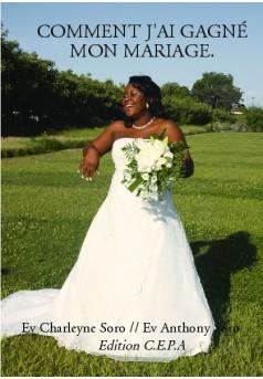 COMMENT J'AI GAGNÉ MON MARIAGE.