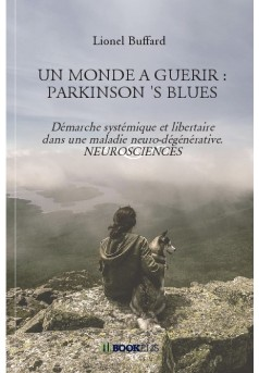 UN MONDE A GUERIR : PARKINSON 'S BLUES