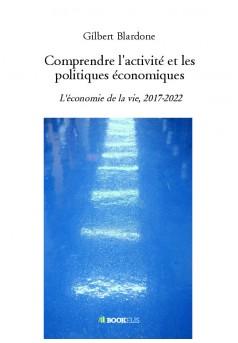 Comprendre l'activité et les politiques économiques - Couverture de livre auto édité