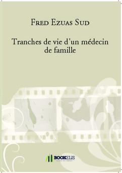 Tranches de vie d'un médecin de famille