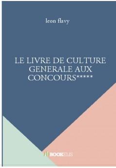 LE LIVRE DE CULTURE GENERALE AUX CONCOURS***** - Couverture de livre auto édité