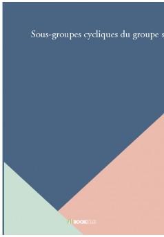 Sous-groupes cycliques du groupe symétrique et cryptographie - Couverture de livre auto édité