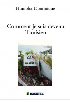 Comment je suis devenu Tunisien