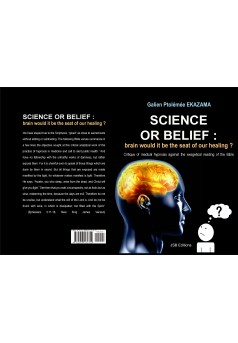 Science or Belief : brain would it be the seat of our healing? - Couverture Ebook auto édité