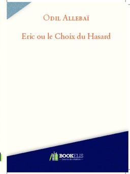 Eric ou le Choix du Hasard