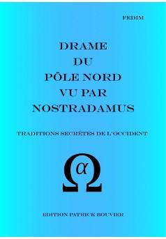 Drame du Pôle Nord vu par Nostradamus