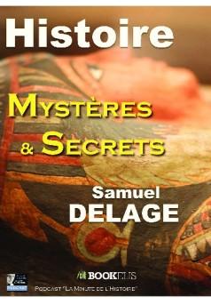Histoire : Mystères et Secrets