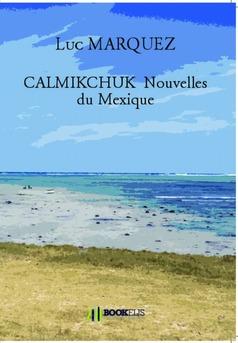 CALMIKCHUK  Nouvelles du Mexique