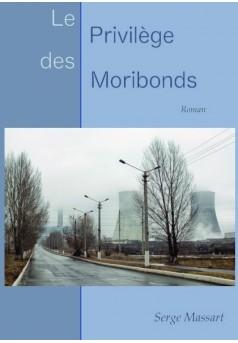 LE PRIVILÈGE DES MORIBONDS