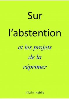 Sur l'abstention et les projets de la réprimer