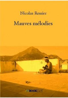 Mauves mélodies - Autopublié sur Bookelis