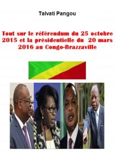 Tout sur le référendum et la présidentielle au Congo-Brazzaville - Couverture Ebook auto édité