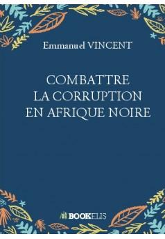 COMBATTRE LA CORRUPTION EN AFRIQUE NOIRE