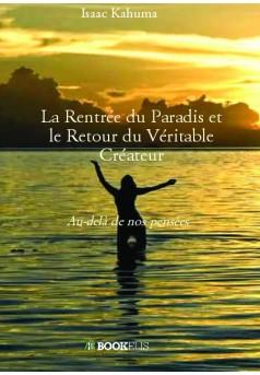 La Rentrée du Paradis et le Retour du Véritable Créateur