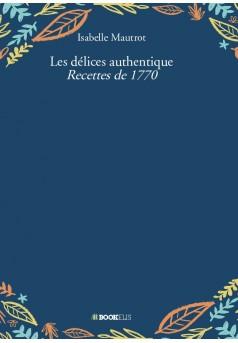 Les délices authentique recettes de 1770