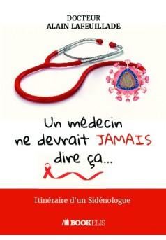 Un médecin ne devrait jamais dire ça...