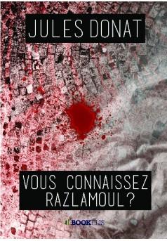 Vous connaissez Razlamoul ?
