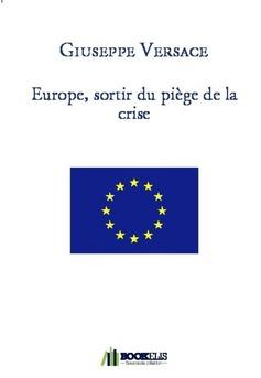 Europe, sortir du piège de la crise - Couverture de livre auto édité