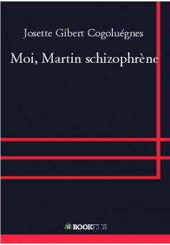 Moi, Martin schizophrène