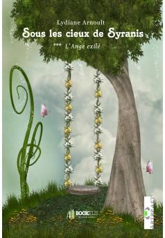 Sous les cieux de Syranis Tome 3 : L'Ange exilé