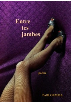 Entre tes jambes