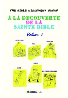 A LA DECOUVERTE DE LA SAINTE BIBLE