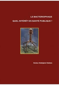 Le bactériophage. Quel intérêt en santé publique