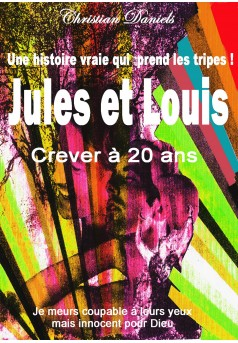 CREVER A 20 ANS   Jules et Louis