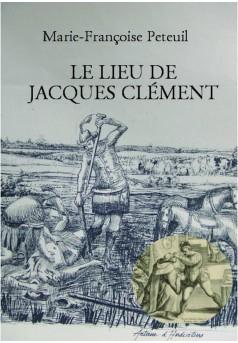 LE LIEU DE JACQUES CLÉMENT - Couverture Ebook auto édité