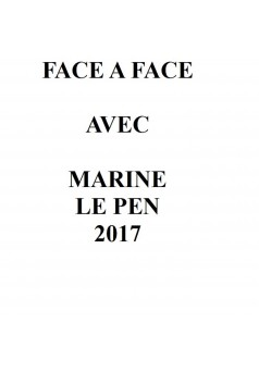 FACE A FACE AVEC MARINE LE PEN 2017